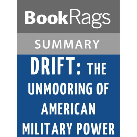 Drift: The Unmooring of American Military Power by Rachel Maddow Summary & Study Guide -