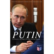PUTIN: The History of the Reign & The Shape-Shifting Strategy - eBook
