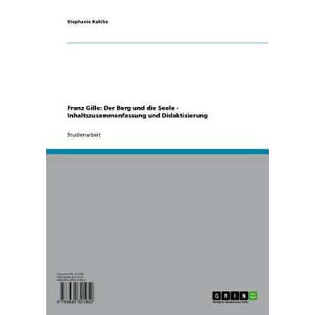 Gille Gille - Franz Gille: Der Berg und die Seele - Inhaltszusammenfassung und Didaktisierung - eBook