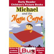 Michael and the Magic Carpet: Early Reader - Children's Picture Books - eBook