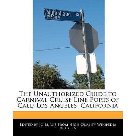 The Unauthorized Guide To Carnival Cruise Line Ports Of Call  Los Angeles  California