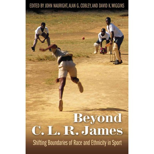 Beyond C. L. R. James: Shifting Boundaries of Race and Ethnicity in Sports