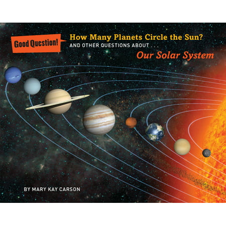 How Many Planets Circle the Sun? : And Other Questions about Our Solar - Circle The Sun