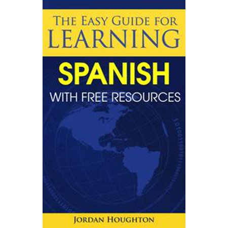 The Easy Guide for Learning Spanish with Free Resources - eBook
