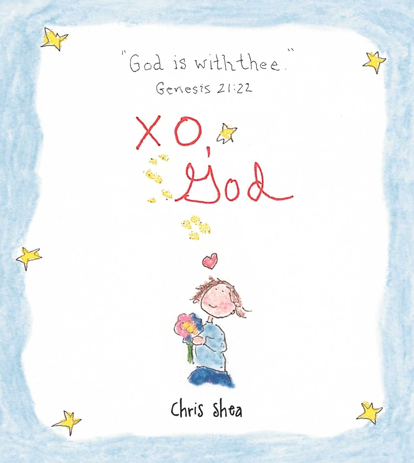 XO, God : Notes to Inspire, Comfort, Cheer, and Encourage You and Yours