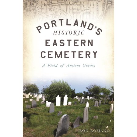 Portlands Historic Eastern Cemetery  A Field Of Ancient Graves
