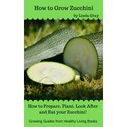 How to Grow Zucchini - eBook
