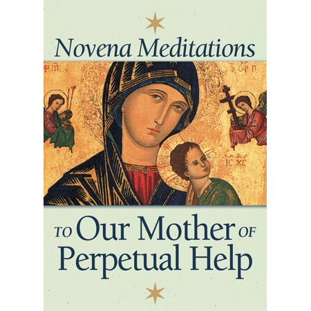 Novena Meditations to Our Mother of Perpetual Help - eBook
