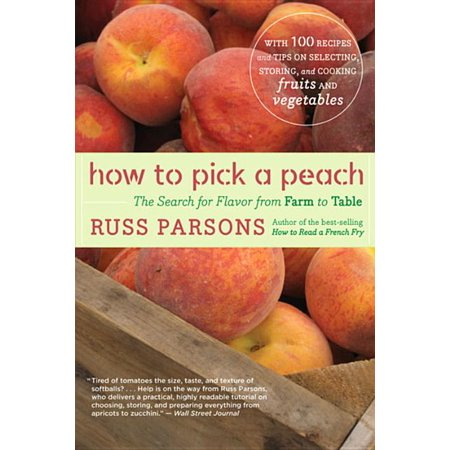 How to Pick a Peach : The Search for Flavor from Farm to Table (Paperback)