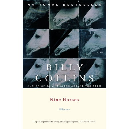 Nine Horses : Poems (9 11 Poem Out Of The Blue)