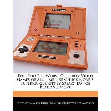 Epic Fail : The Worst Celebrity Video Games of All Time Like Chuck Norris Superkicks, Britney Spears' Dance Beat, and