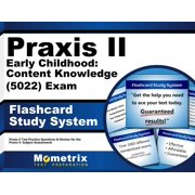 Praxis II Early Childhood: Content Knowledge (5022) Exam Flashcard Study System: Praxis II Test Practice Questions & Review for the Praxis II: Subject Assessments