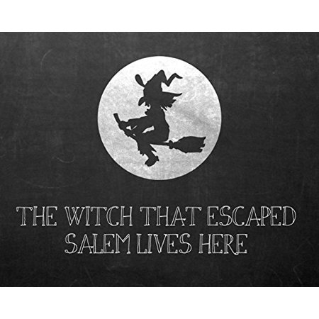 The Witch That Escaped Salem Lives Here Print Flying Broomstick Moon Picture Black And White Chalkboard Design Halloween Decoration Wall Hanging Seasonal Poster