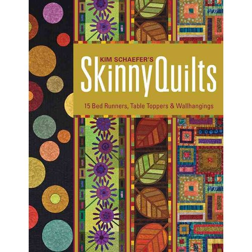 Kim Schaefer's Skinny Quilts by