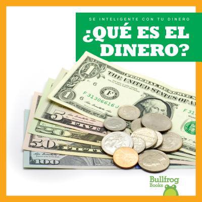 Que Es El Dinero? (What Is Money?)