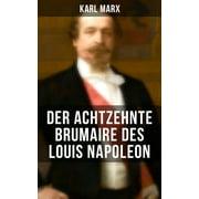 Karl Marx: Der achtzehnte Brumaire des Louis Napoleon - eBook