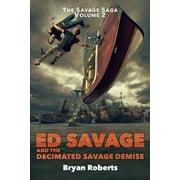 Ed Savage and the Decimated Savage Demise : The Savage Saga - A Hollywood Horror Soap Opera - Volume II