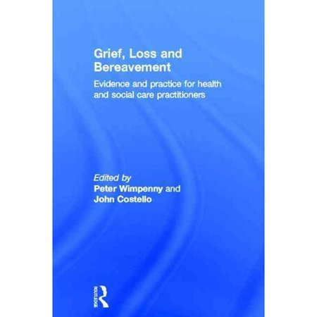 Grief, Loss and Bereavement: Evidence and Practice for Health and Social Care