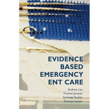 Evidence Based Emergency Ent Care