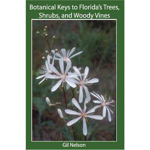 Botanical Keys to Florida's Trees, Shrubs, and Woody Vines: A Guide to Field Identification
