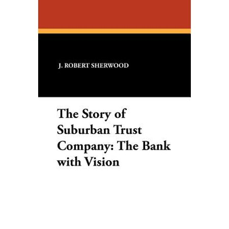 The Story Of Suburban Trust Company  The Bank With Vision