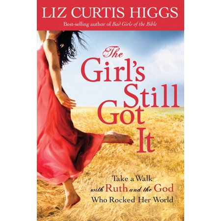 The Girl's Still Got It : Take a Walk with Ruth and the God Who Rocked Her (Cast Of Walking Tall With The Rock)