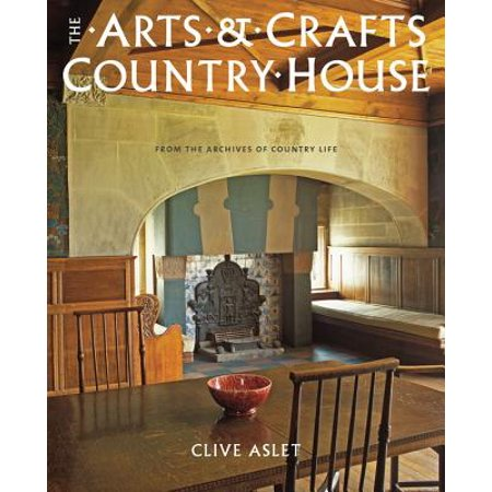 The Arts and Crafts Country House: From the Archives of Country Life