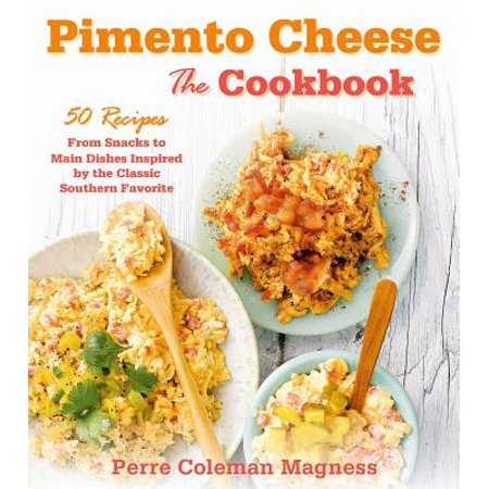 Pimento Cheese: The Cookbook - eBook ()