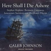 Here Shall I Die Ashore - Audiobook