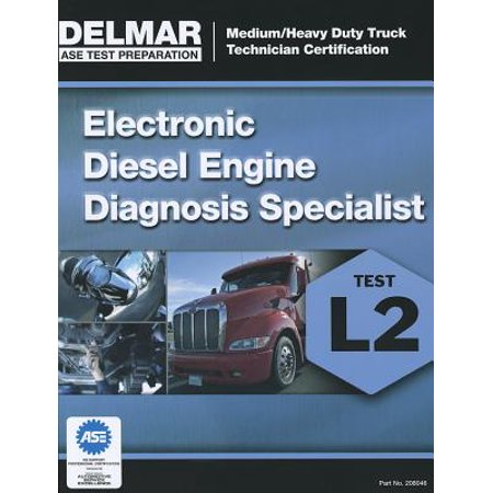 ASE Test Preparation Manual - Electronic Diesel Engine Diagnosis Specialist (Diagnosis Repair Manual)