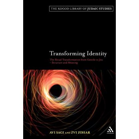 Transforming Identity : The Ritual Transition from Gentile to Jew - Structure and