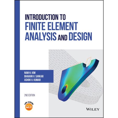 Introduction to Finite Element Analysis and Design - (Chemical Engineering Design And Analysis An Introduction)
