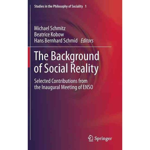 The Background of Social Reality: Selected Contributions from the Inaugural Meeting of Enso