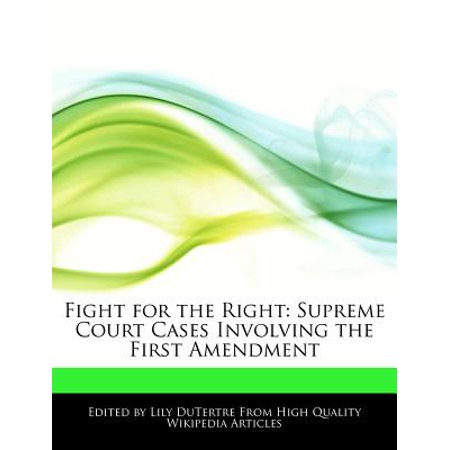 Fight for the Right : Supreme Court Cases Involving the First (Supreme Court Cases Involving The Second Amendment)
