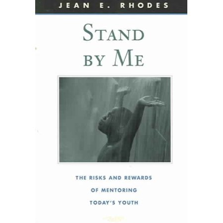Stand By Me   The Risks And Rewards Of Mentoring Todays Youth