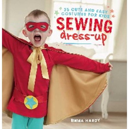 Sewing Dress-Up: 35 Cute and Easy Costumes for Kids (Paperback)](Cute Kid Costumes)