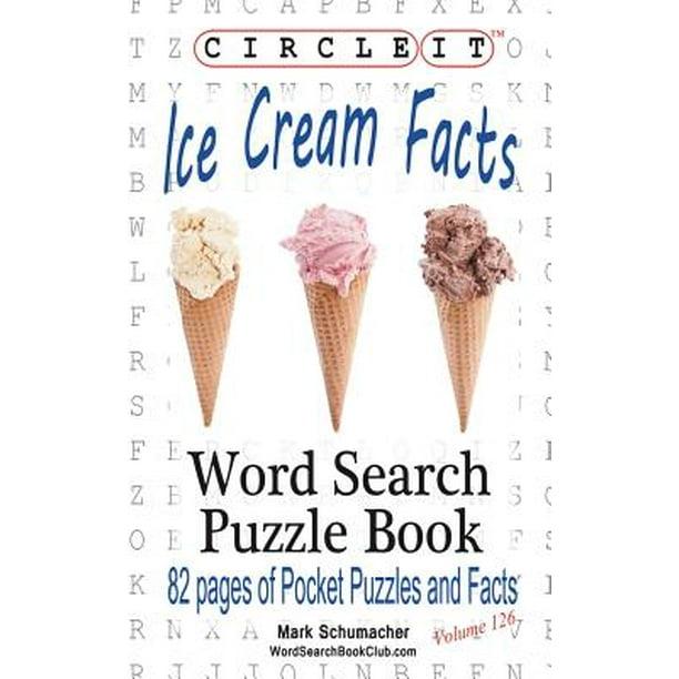 Circle It Ice Cream Facts Word Search Puzzle Book Paperback Walmart Com Walmart Com