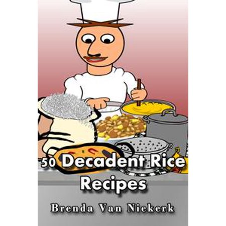 50 Decadent Rice Recipes - eBook for $<!---->