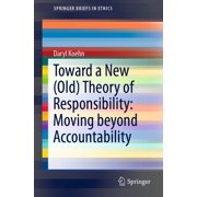 Toward a New (Old) Theory of Responsibility: Moving beyond Accountability - eBook