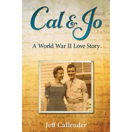 Cal & Jo: A World War II Love Story by