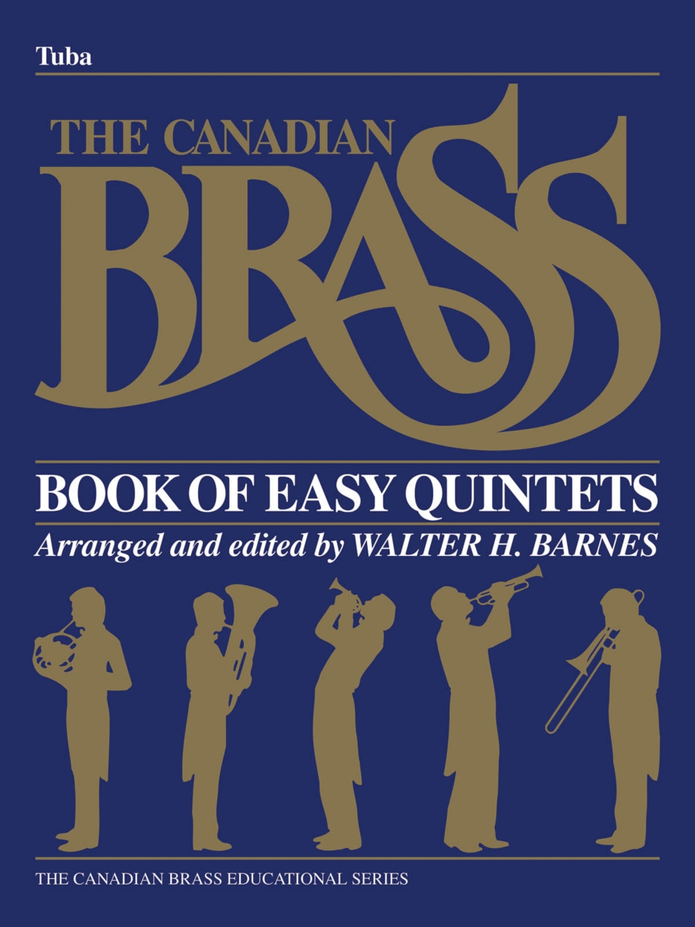Canadian Brass The Canadian Brass Book of Easy Quintets (Tuba in C (B.C.)) Brass Ensemble... by