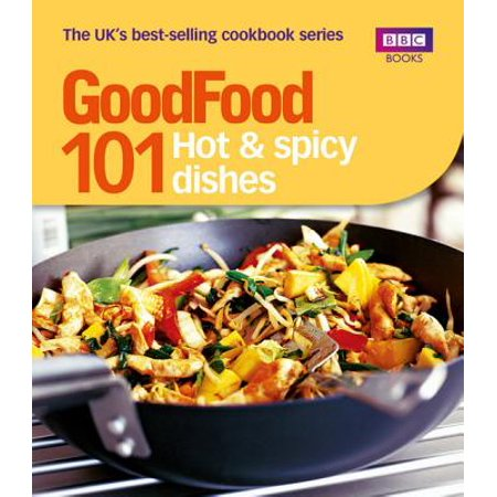 Good Food: 101 Hot & Spicy Dishes - eBook