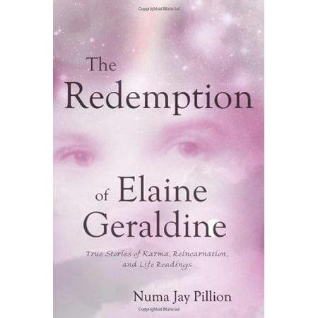 The Redemption of Elaine Geraldine: True Stories of Karma, Reincarnation, and Life Readings - image 1 de 1
