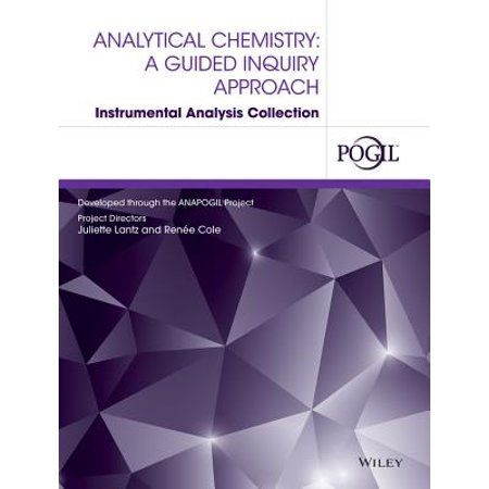 Analytical Chemistry : A Guided Inquiry Approach Instrumental Analysis Collection