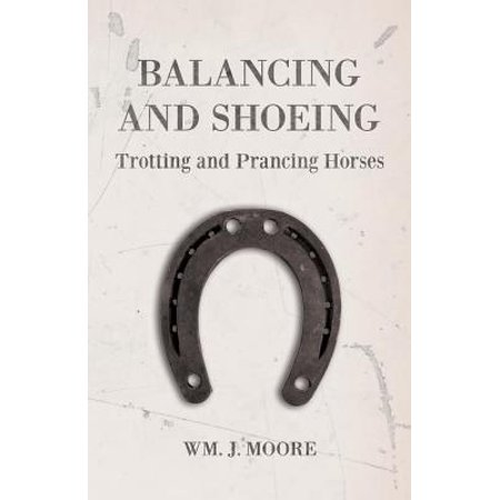 Balancing and Shoeing Trotting and Prancing Horses - eBook