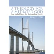 A Theology for a Mediated God - eBook