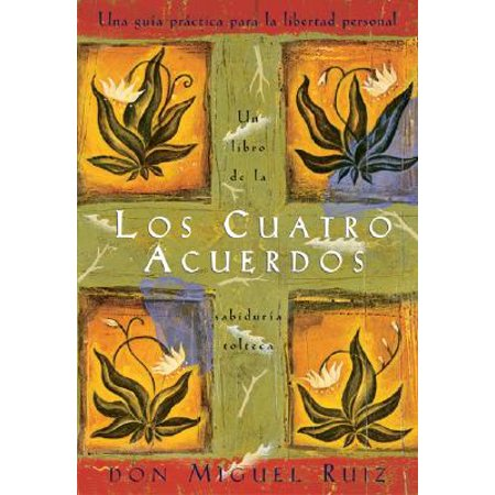 Los cuatro acuerdos : Una guia practica para la libertad personal, The Four Agreements, Spanish-Language Edition ()
