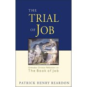 Trial of Job : Orthodox Christian Reflections on the Book of Job