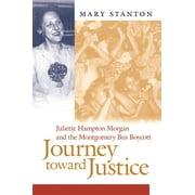 Journey Toward Justice: Juliette Hampton Morgan and the Montgomery Bus Boycott (Hardcover)