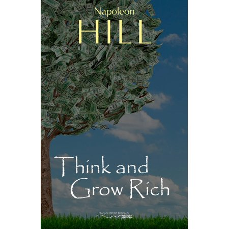 Think And Grow Rich: The Secret To Wealth Updated For The 21St Century - (Think And Grow Rich Secret Golden Rule)